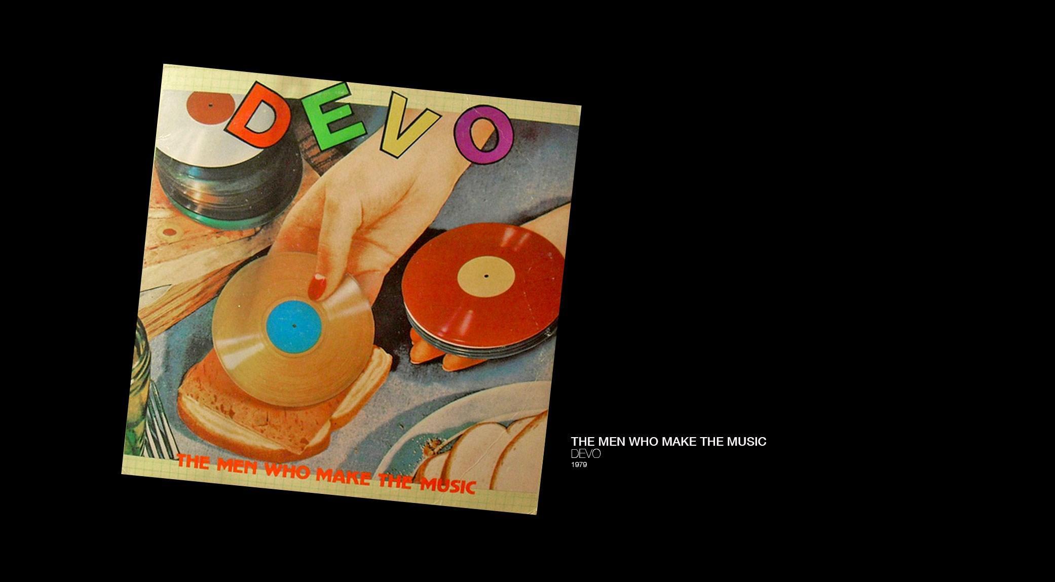 The Men Who Make the Music, Devo