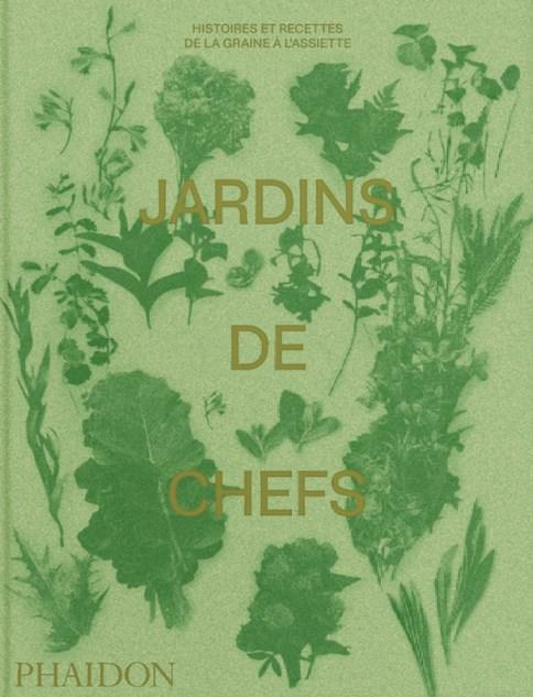 Jardins de Chefs, Editions Phaidon